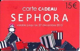 Carte Cadeau - Séphora / 15 € Jusqu'au 27 Décembre 2015 -  GIFT CARD /GESCHENKKARTE - Cartes Cadeaux
