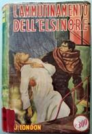 1952 Jack London - L'ammunitamento Dell'Elsinore - SONZOGNO - Books, Magazines, Comics