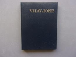 LIVRE    VELAY ET FOREZ - Livres, BD, Revues