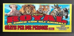 Biglietto Ingresso - Circo Royal Imperial 2  Cm. 14x6 - Biglietti D'ingresso
