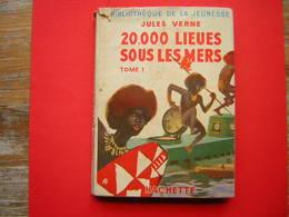 BIBLIOTHEQUE DE LA JEUNESSE JULES VERNE 20.00 LIEUES SOUS LES MERS TOME I HACHETTE 1950 - Livres, BD, Revues