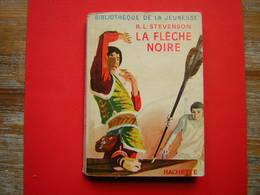 BIBLIOTHEQUE DE LA JEUNESSE  HACHETTE 1955 R L STEVENSON  LA FLECHE NOIRE ILLUSTRATIONS DE JACQUES POIRIER - Livres, BD, Revues