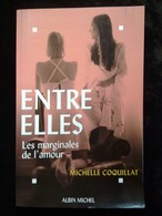 Michelle Coquillat: Entre Elles, Les Marginales De L'amour/ Albin Michel, 1995 - Livres, BD, Revues