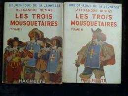 Alexandre Dumas: Les Trois Mousquetaires Tomes I & II/ Hachette, 1952 - Hachette