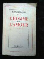 Paul Géraldy: L'homme Et L'amour/ Hachette, 1951 - Auteurs Classiques