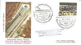 ITALIA - 1977 ROMA Direttissima Roma-Firenze Inauguraz. Tratta Roma-Città Della Pieve Dispaccio Con Treno 34354 - 3073 - Treinen