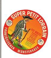 PETITE ETIQUETTE FROMAGE  SUPER PETIT  LORRAIN - FRANZOSISCHER MUNSTERKASE - - Cheese