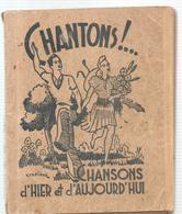 Scoutisme Chantons! ... Chansons D'hier Et D'aujourd'hui. Editions Paul Beuscher De 1945. - Scoutisme