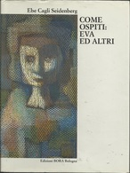 EBE CAGLI SEIDENBERG - Come Ospiti: Eva Ed Altri. - Libri, Riviste, Fumetti