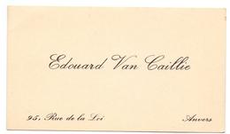 Visitekaartje - Carte Visite - Edouard Van Caillie - Anvers Antwerpen - Cartes De Visite