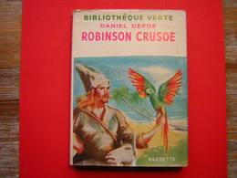 BIBLIOTHEQUE VERTE HACHETTE 1955 DANIEL DE FOE  ROBINSON CRUSOE  ILLUSTRATIONS DE J PECNARD - Livres, BD, Revues