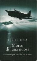 ERRI DE LUCA - Morso Di Luna Nuova. - Libri, Riviste, Fumetti