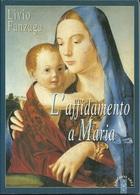 LIVIO FANZAGA - L'affidamento A Maria. - Religione