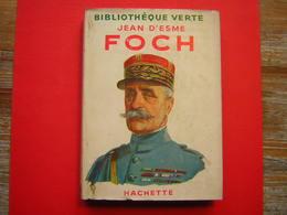 BIBLIOTHEQUE VERTE HACHETTE 1952 JEAN D'ESME  FOCH - Livres, BD, Revues