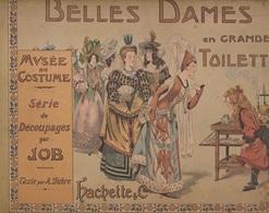 JOB - BELLES DAMES EN GRANDE TOILETTEHACHETTE - Livres, BD, Revues