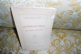 Société Philatélique Havraise : La POSTE Au HAVRE Des ORIGINES à Nos JOURS , 1948 - Normandie
