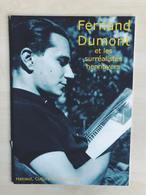 Fernand Dumont Et Les Surréalistes Hennuyers - Livres, BD, Revues