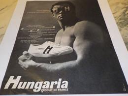 ANCIENNE PUBLICITE CHAUSSURE PRODUIT DE FRANCE HUNGARIA  1968 - Habits & Linge D'époque