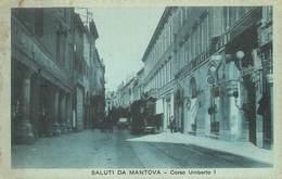 SALUTI DA MONTOVA - Corso Umberto.(Tramway) - Mantova