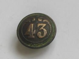 Ancien Bouton Militaire - Bombé Petit Modèle -  N° 43   **** EN ACHAT IMMEDIAT **** - Boutons