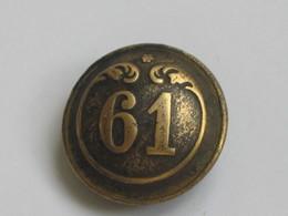 Ancien Bouton Militaire - Bombé -  N° 61   **** EN ACHAT IMMEDIAT **** - Boutons