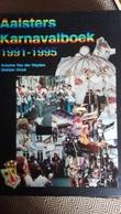 Aalst Carnaval Karnavalboek 1991 1995 Folklore - Livres, BD, Revues