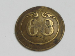 Ancien Bouton Militaire - Bombé -  N° 68   **** EN ACHAT IMMEDIAT **** - Boutons