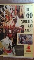 Aalst Carnaval Karnaval 60 Stoeten Folklore - Livres, BD, Revues
