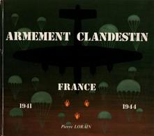 ARMEMENT CLANDESTIN FRANCE 1941 1944 RESISTANCE MAQUIS SOE FFI  BCRA RADIO ARME RENSEIGNEMENT - 1939-45