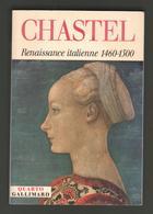CHASTEL - RENAISSANCE ITALIENNE 1460-1500 - 1999 - Geschichte