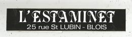 Autocollant , Grand Modéle ,bar L'ESTAMINET , BLOIS , 480 X 50 ., 2 Scans , Frais Fr 1.75 E - Stickers