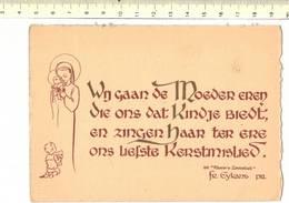 49930 - WIJ GAAN DE MOEDER EREN - VIE ONS DAT KINDJE BIEDT, EN ZINGEN HAAR TER ERE ONS LIEFSTE KERSTMISLIED - Philosophie & Pensées