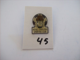 "PIN'S - FOOT - CHARLEROI "" Royal Charleroi Sporting Club "" -   Voir Photo (45 ) - Football"