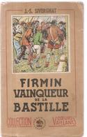 Pas Signe De Piste (Collection COEURS VAILLANTS) N°1 Firmin Vainqueur De La Bastille De J.-S. SIVERGNAT De 1946 - Livres, BD, Revues
