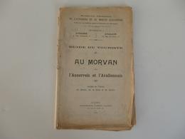 """Guide Du Tourisme 96 P. """"Au Morvan"""" L'Auxerrois Et L'Avallonnais. Vallée De L'Yonne Du Serain, De La Cure Et Du Cousin. - Dépliants Touristiques"""