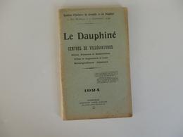 Guide Du Tourisme 178 P. Sur Le Dauphiné Centres De Villégiatures. Hôtels-Pensions Et Restaurants. - Dépliants Touristiques