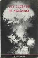 LES CLOCHES DE NAGASAKI - PAUL NAGAÏ - JOURNAL D'UNE VICTIME DE LA BOMBE ATOMIQUE - CASTERMAN 1953 - Biographie