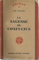 LA SAGESSE DE CONFUCIUS - LIN YUTANG éditions VICTOR ATTINGER 1949 - ORIENT 18 - Psychologie/Philosophie