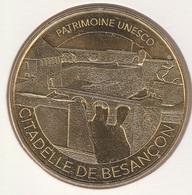 MONNAIE DE PARIS 25 BESANÇON Citadelle De Besançon - Patrimoine Unesco 2017 - 2017