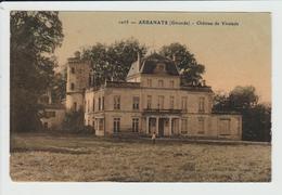ARBANATS - GIRONDE - CHATEAU DE VIRELADE - Francia