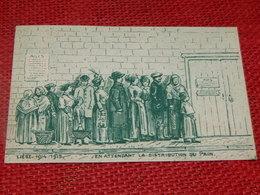 LIEGE  1914-1915 -  En Attendant La Distribution Du Pain - Liege