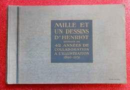Livre Mille Et Un Dessins D'Henriot 42 Années De Collaboration à L'Illustration 1890-1931 édit L'Illustration 136 Pages - Livres, BD, Revues