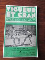 Livret VIGUEUR ET CRAN Pour Nos ENFANTS - Année 1935 - Par R Lafitte - ECLAIREURS DE FRANCE - 74 Pages - 16 Photos - Sport