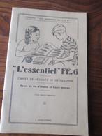 """Livret """"L' ESSENTIEL"""" FE.6 - Résumés De Géographie & Fascicule - Année 1947 - Cours De Fin D'étude - 38 Pages -21 Photos - Livres, BD, Revues"""