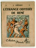"""Collection Pierrot N°17 - J. André - """"L'étrange Odyssée De René"""" - 1943 - Montsouris - Livres, BD, Revues"""