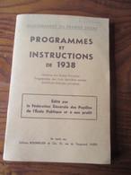 Livre PROGRAMMES & INSTRUCTIONS De 1938 -148 Pages - Horaires Des Ecoles Primaires C.E.P. 16 Photos - Libri, Riviste, Fumetti