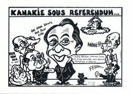 Referendum Nouvelle Caledonie Canaque Anti Maçonnique Lafleur Rocard Chirac 85 Ex . Tirage Limité Lardie Chat Noir - Satiriques