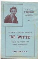 Ciné  Bioscoop Programma Cinema Coliseum Antwerpen - De Witte - 1° Vlaamse Spreekfilm - 1934 - Publicité Cinématographique