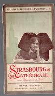 Strasbourg (67 Bas Rhin) Guide Berger-Levrault N°1 : Strasbourg Et Sa Cathédrale 1926  (PPP10354) - Dépliants Touristiques