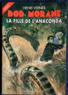 Henri Vernes - BOB MORANE - La Fille De L'Anaconda - Ananké / Lefrancq Poche - BMP 2008 - ( 2002 ) . - Aventure